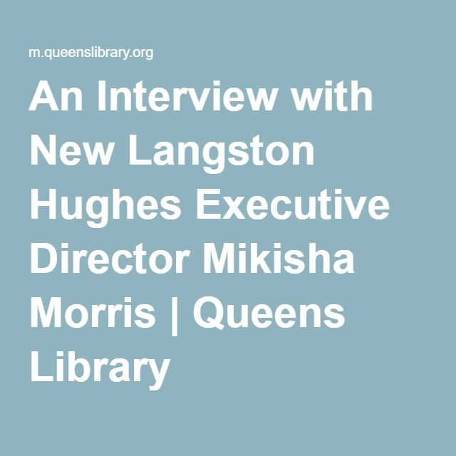 An Interview with New Langston Hughes Executive Director Mikisha Morris | Queens Library