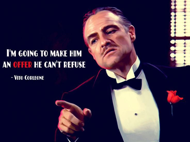 Im Gonna Make Him An Offer He Cant Refuse Vito Corleone