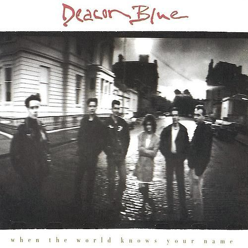 Deacon Blue When The World Knows Your Name My Love For All