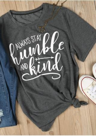 32be4361b96 Always Stay Humble And Kind T-Shirt