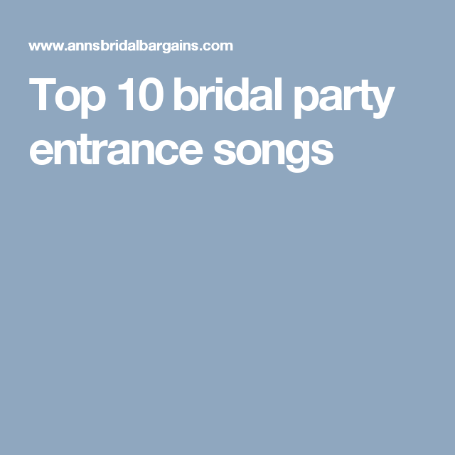 Modern Wedding Ceremony Songs: Top 10 Bridal Party Entrance Songs
