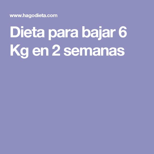 Dieta para adelgazar 6 kilos en dos semanas