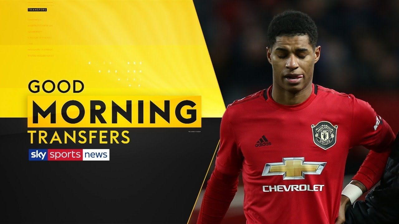 Are Man Utd Going To Sign A Striker Following Marcus Rashford S Injury Good Morning Transfers In 2020 Striker Premier League Highlights Marcus Rashford