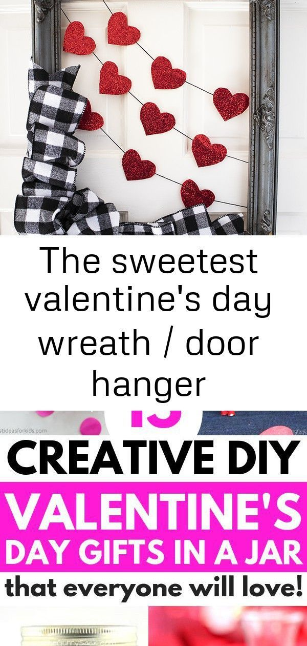 The sweetest valentine's day wreath / door hanger #sweetestdaygiftsforboyfriend The Sweetest Valentine's Day Wreath / Door Hanger made using an old frame and ribbon. Simple Valentines Day Craft - Clumsy Crafter Valentines Gifts In A Jar That Everyone Will Love! These fun & easy Valentines gift ideas are perfect for your boyfriend, mom, dad, and friends! From spas in a jar to hot chocolate cookie mixes and sweets, this list of Valentine's Day Mason jar gifts will have you covered! These Valentine #sweetestdaygiftsforboyfriend