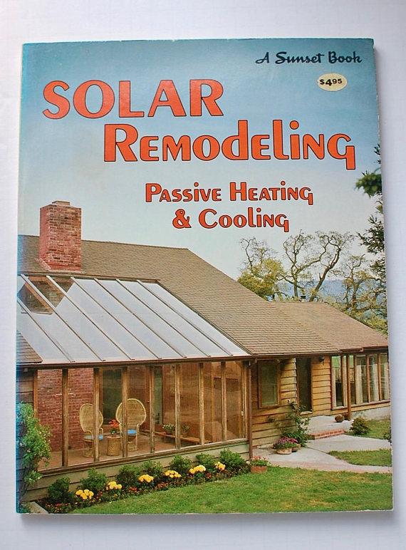 Solar Remodeling Passive Heating Cooling A Sunset Book Vintage