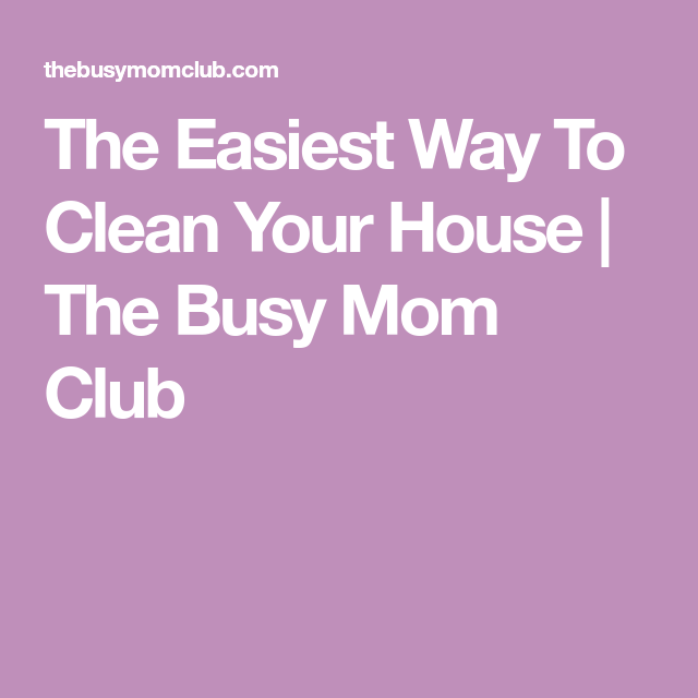 How To Keep Your House Clean Without Losing Your Mind
