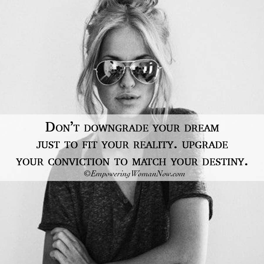 Quotes On Empowering Women: Don't Downgrade. #empowering #women #inspiring #quote