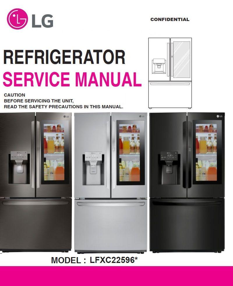 Lg Lfxc22596s Lfxc22596m Lfxc22596d Refrigerator Service Manual Refrigerator Service Refrigerator Appliance Repair