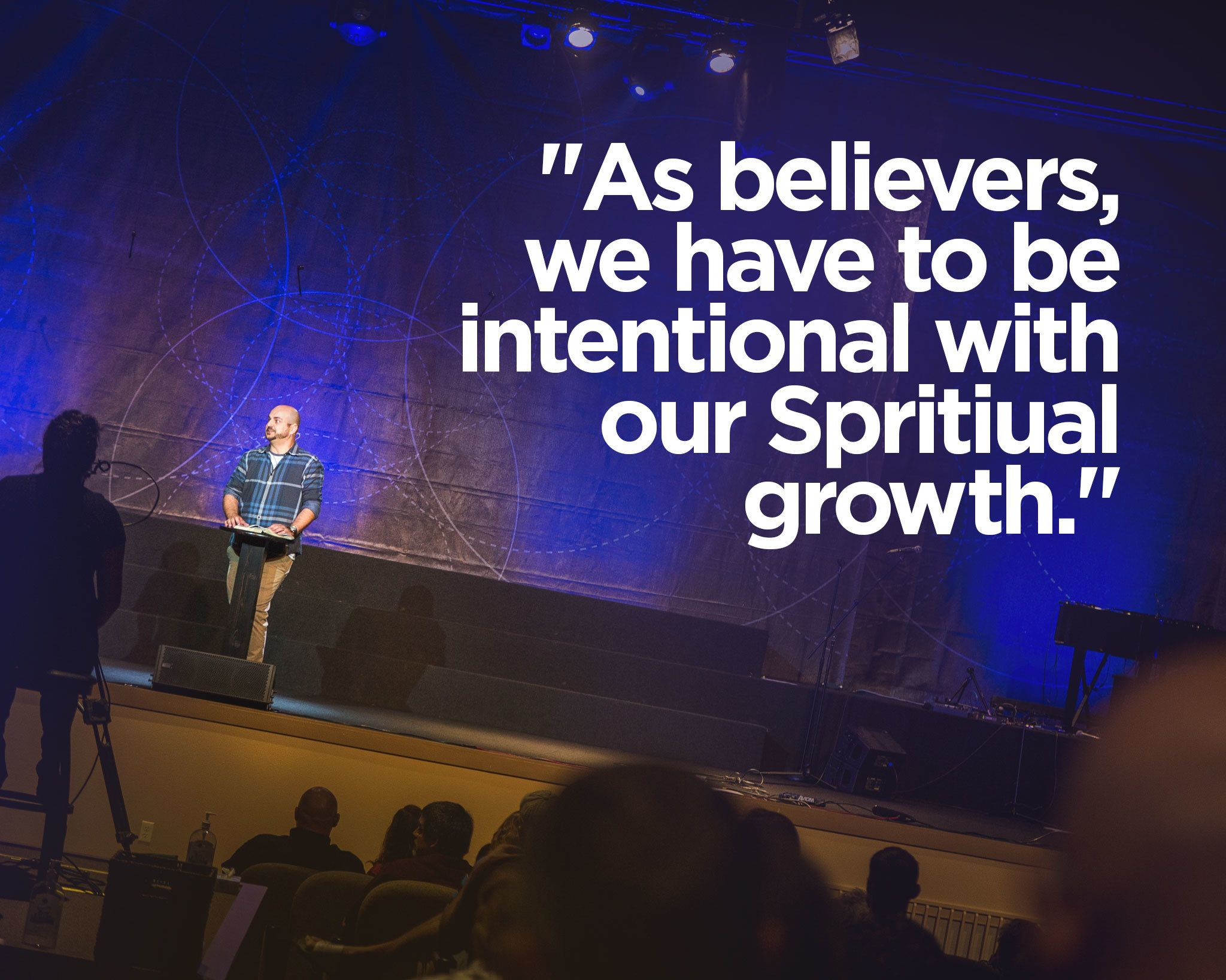 spiritual growth is  intentional  incremental