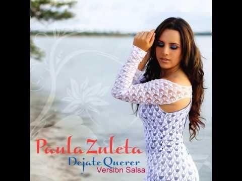 """Paula Zuleta - """"DEJATE QUERER"""" - Version Salsa - Nominada a los Latin Grammy con su produccion MEZCLA SOY, nos trae su nuevo sencillo a la venta en todos los portales de internet. Ex- vocalista de Grupo Niche, Orquesta Canela y Son de Azucar, ahora como solista enamora con todo su sabor tropical"""