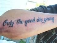 Only The Good Die Young Tattoos Pinterest Tattoos And Die Young