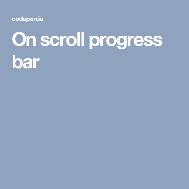 On scroll progress bar | Javascript | Pinterest | Progress