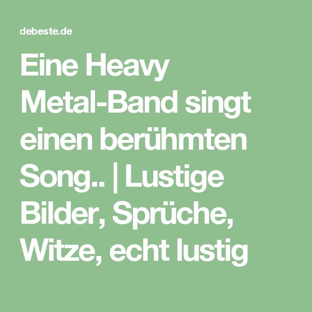 Eine Heavy Metal Band Singt Einen Beruhmten Song Lustige Bilder
