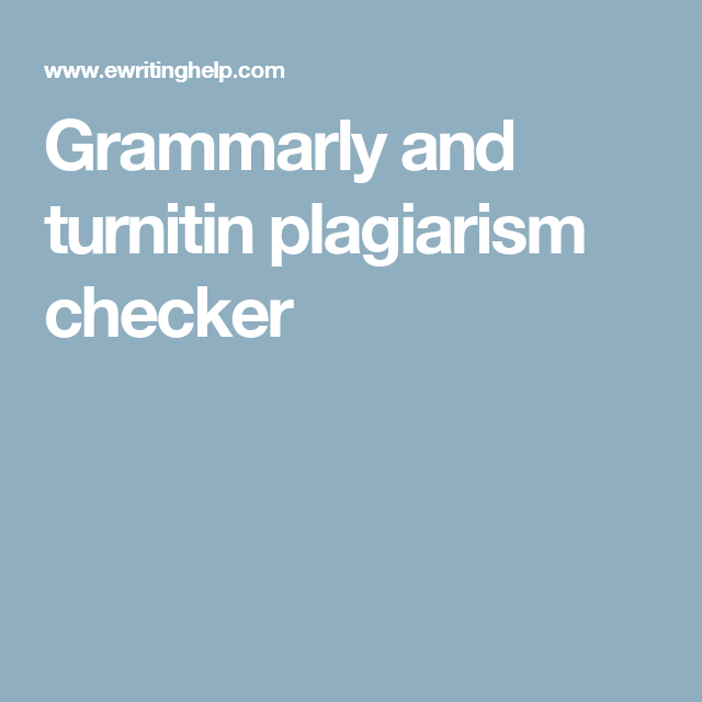 grammarly and turnitin plagiarism checker plagiarism checker  try best personal statement plagiarism checker plagerism checker