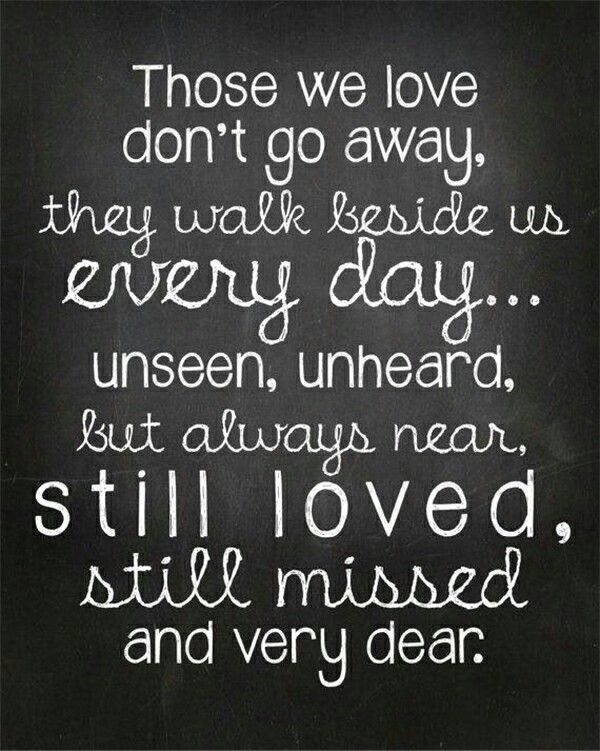 Those We Love Don't Go Away Cricut Pinterest Cricut Grief And Adorable Losing A Loved One Quote