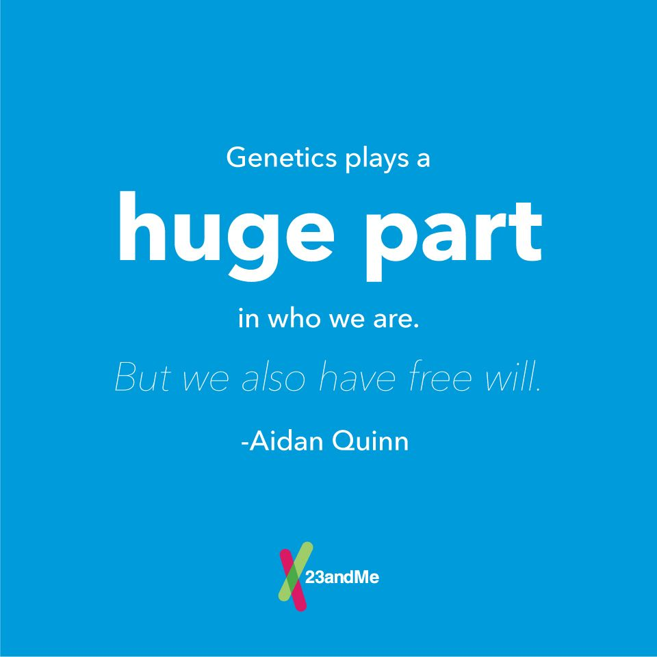 Genetics plays a huge part in who we are. | Quote-worthy ...