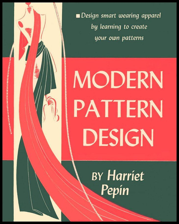1942 Modern Pattern Design Ebook Flat Pattern Making Sewing Fashion Design Techniques 253 Pages Pdf Modern Pattern Design Pattern Making Books Fashion Sewing