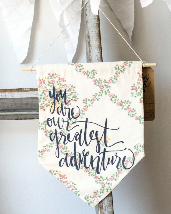 You Are Our Greatest Adventure 9 by 12 Pennant by WinsomeEasel