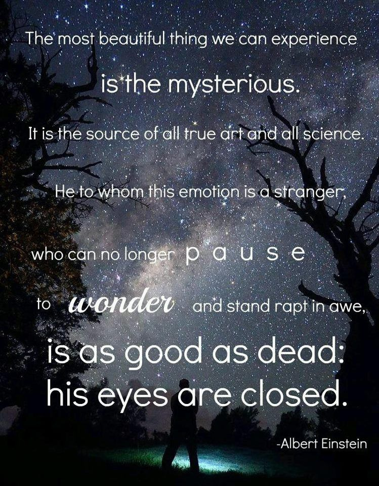 Mystery Is Beautiful Universe Within Pinterest Einstein Quotes