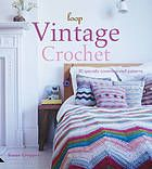 Vintage Crochet 30 Gorgeous Designs For Home Garden Fashion Gifts Vintage Crochet Timeless Fashion Pieces Vintage