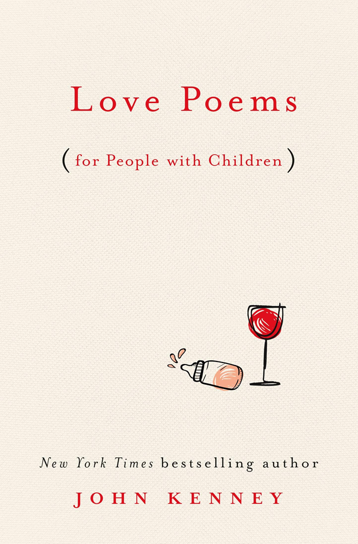 Love Poems For People With Children By John Kenney G P Putnam S Sons In 2020 Love Poems Poems Book Humor