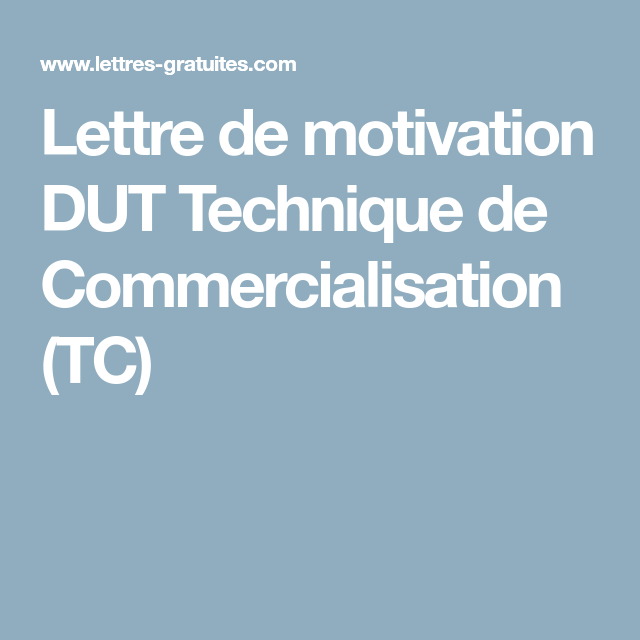 Lettre De Motivation Dut Technique De Commercialisation Tc