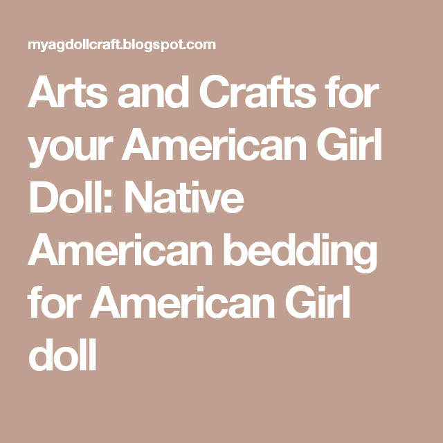 indian bed doll #indianbeddoll Arts and Crafts for your American Girl Doll: Native American bedding