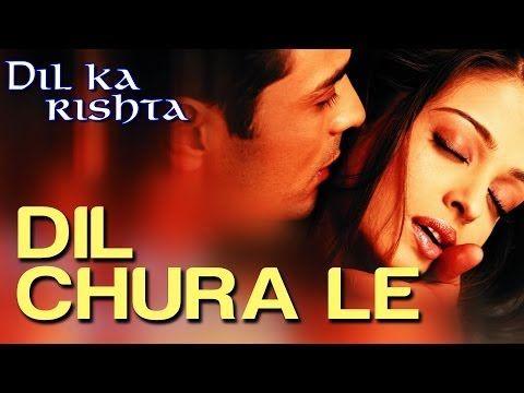 Dil Chura Le Dil Ka Rishta Arjun Rampal Aishwarya Rai Alka Yagnik Kumar Sanu Youtube