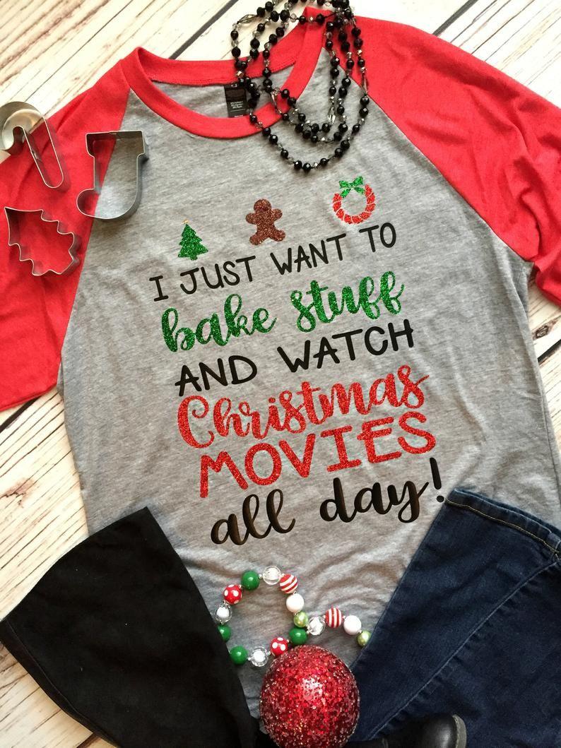 Bake Stuff And Watch Christmas Movies Christmas Shirt Baking Etsy Christmas Tee Shirts Christmas Movie Shirts Womens Christmas Shirts