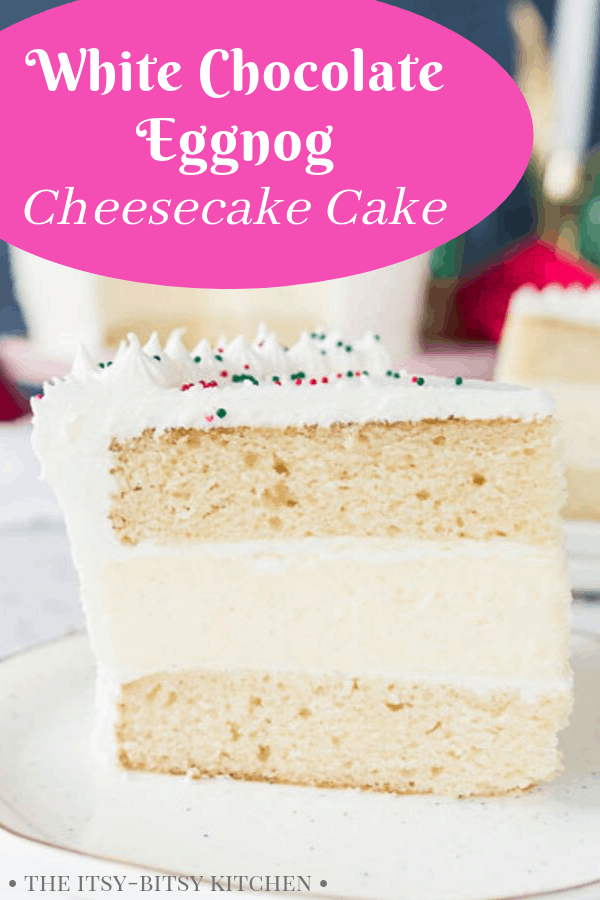 White chocolate eggnog cheesecake layer cake! If you're looking for a show-stopping Christmas cake then look no further. This recipe is perfect for the holidays and all of the parties this winter!  Delicious white chocolate cake layers are filled with a layer of homemade eggnog cheesecake and topped with white chocolate buttercream frosting. Everyone loves this dessert! #eggnog #christmas #eggnogcheesecake