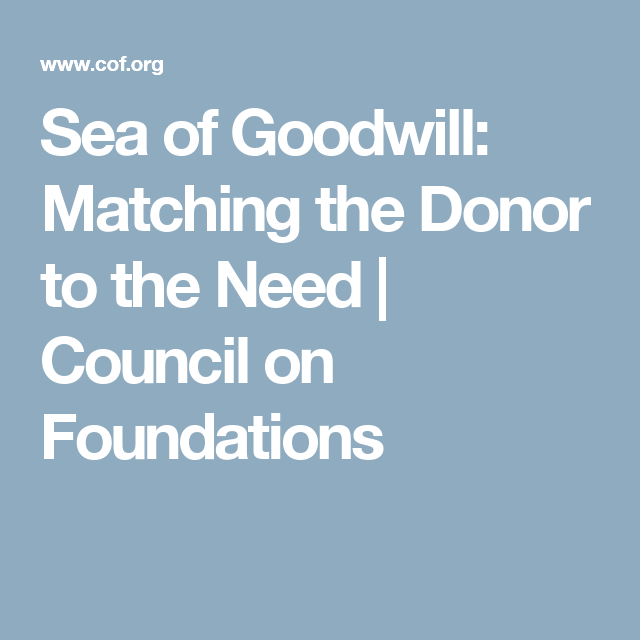 Sea of Goodwill: Matching the Donor to the Need | Council on Foundations