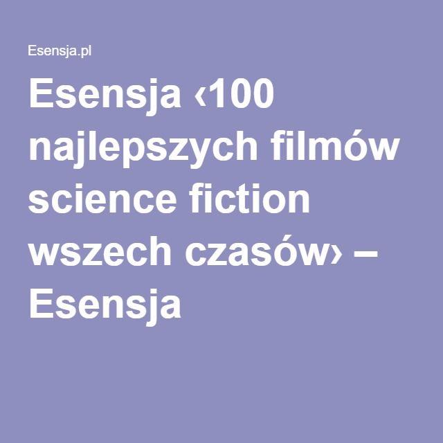 Esensja ‹100 najlepszych filmów science fiction wszech czasów› – Esensja