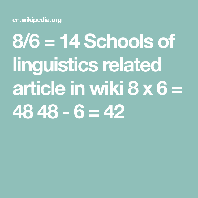 8/6 = 14 Schools Of Linguistics Related Article In Wiki 8