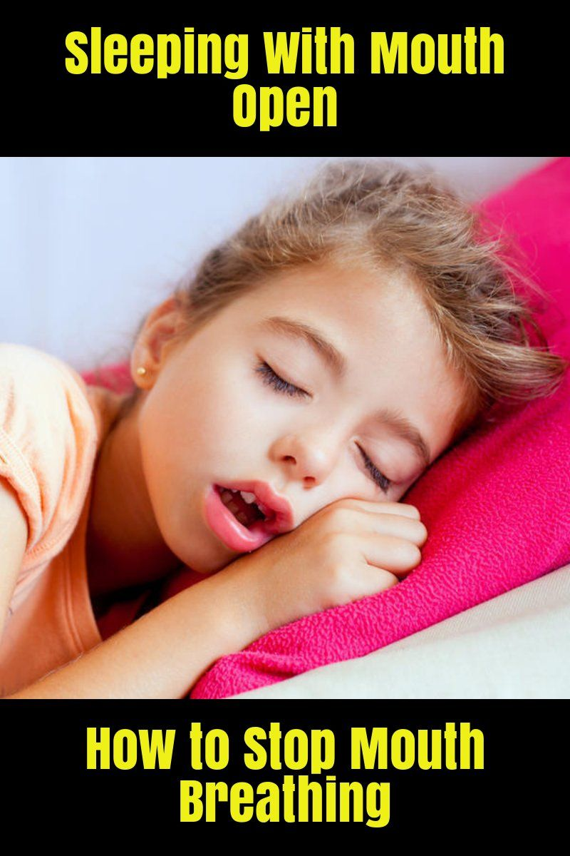 Sleeping With Mouth Open How to Stop Mouth Breathing