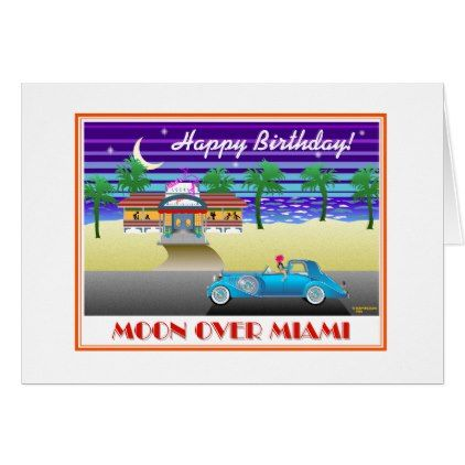 Moon Over Miami Birthday Card