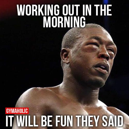 Working Out In The Morning Funny Gym Quotes Gym Humor Workout Memes