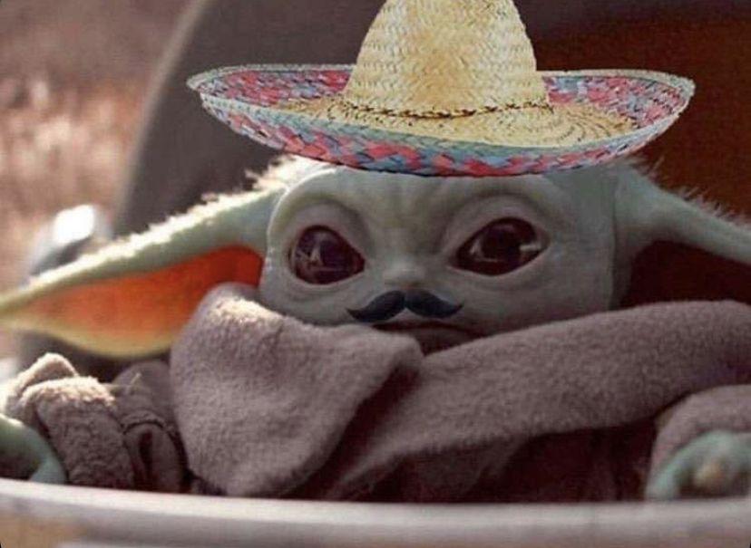 Mexican Baby Yoda Mexican Babies Yoda Funny Memes