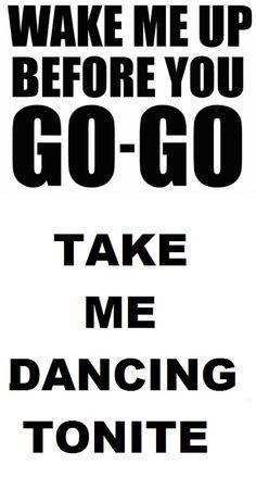 Wham Wake Me Up Before You Go Go Music Lyrics George Michael Lyrics 80s Quotes