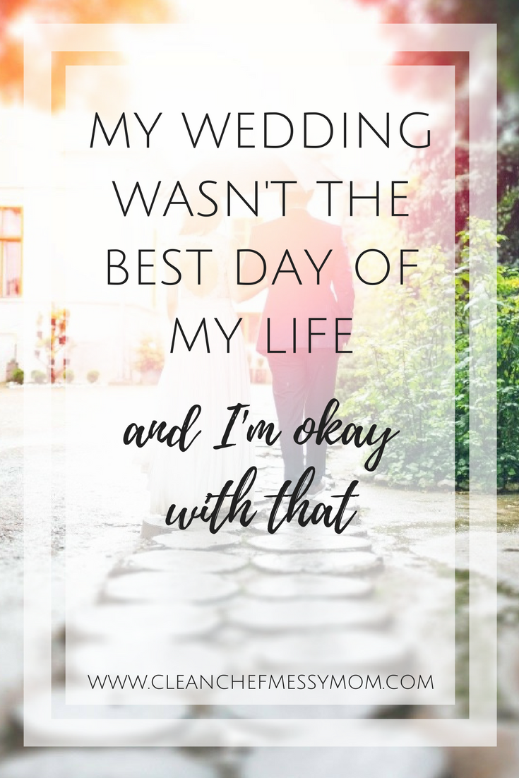 My Wedding Wasn T The Best Day Of My Life Cleanchefmessymom Marriage Quotes Struggling Marriage Quotes Relationship Quotes Struggling