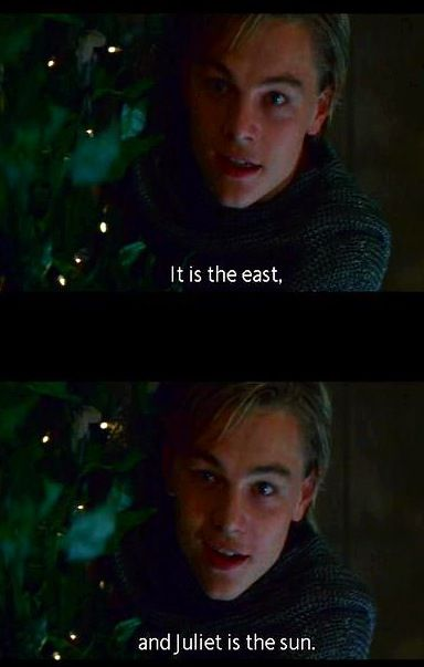 It is the east, and Juliet is the sun | Leonardo dicaprio romeo, Romeo and juliet  quotes, Romeo juliet 1996