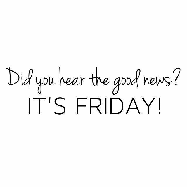 Good News Is That This Morning They >> Did You Hear The Good News It S Friday Boutique Its Friday