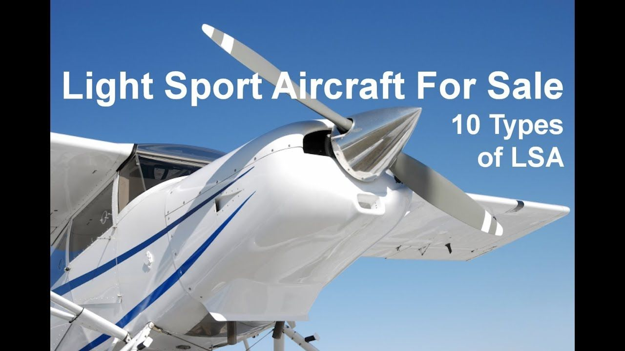 Light Sport Aircraft For Sale 10 Current Types of LSA