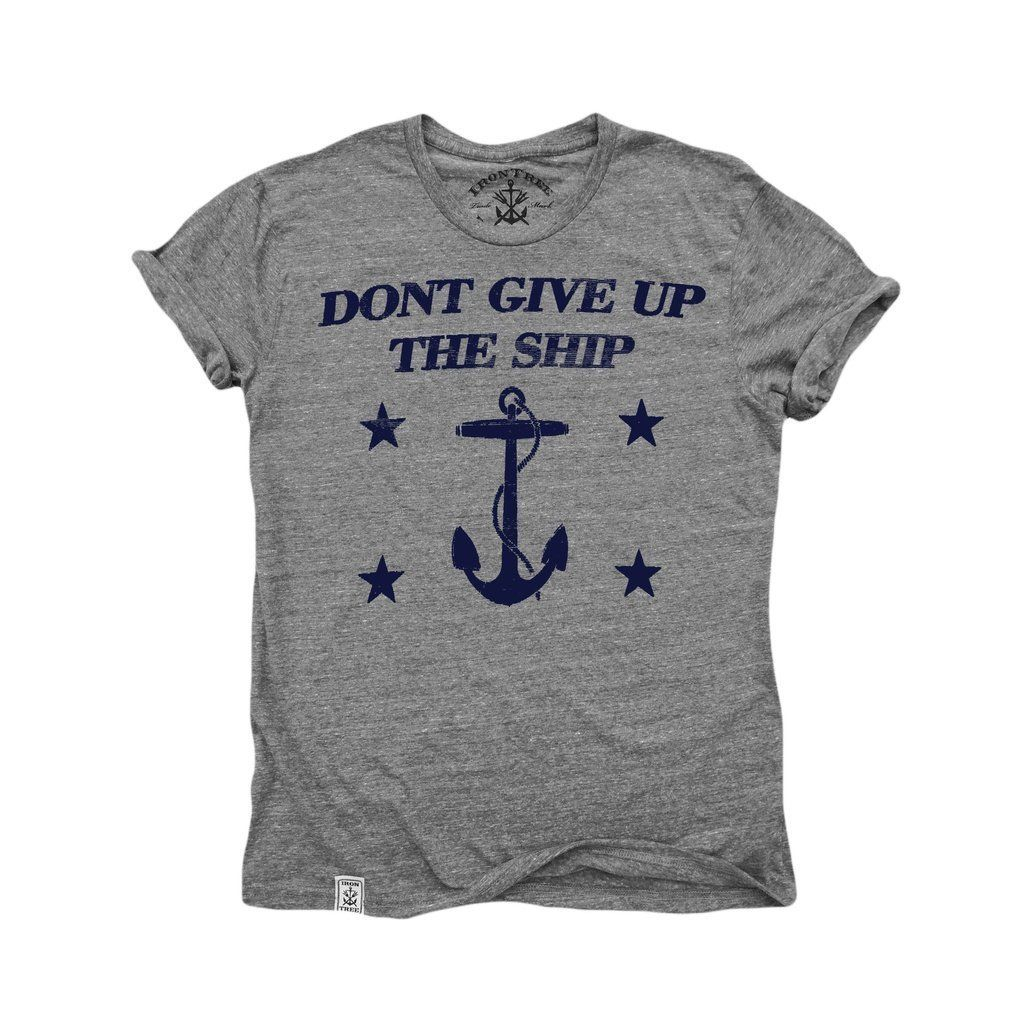 Don T Give Up The Ship Tri Blend Short Sleeve T Shirt In Tri