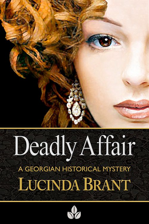 DEADLY AFFAIR: A Georgian Historical Mystery (Alec Halsey Crimance Book Two). Autumn 1763. ARRA Finalist Favourite Historical Romance 2012.