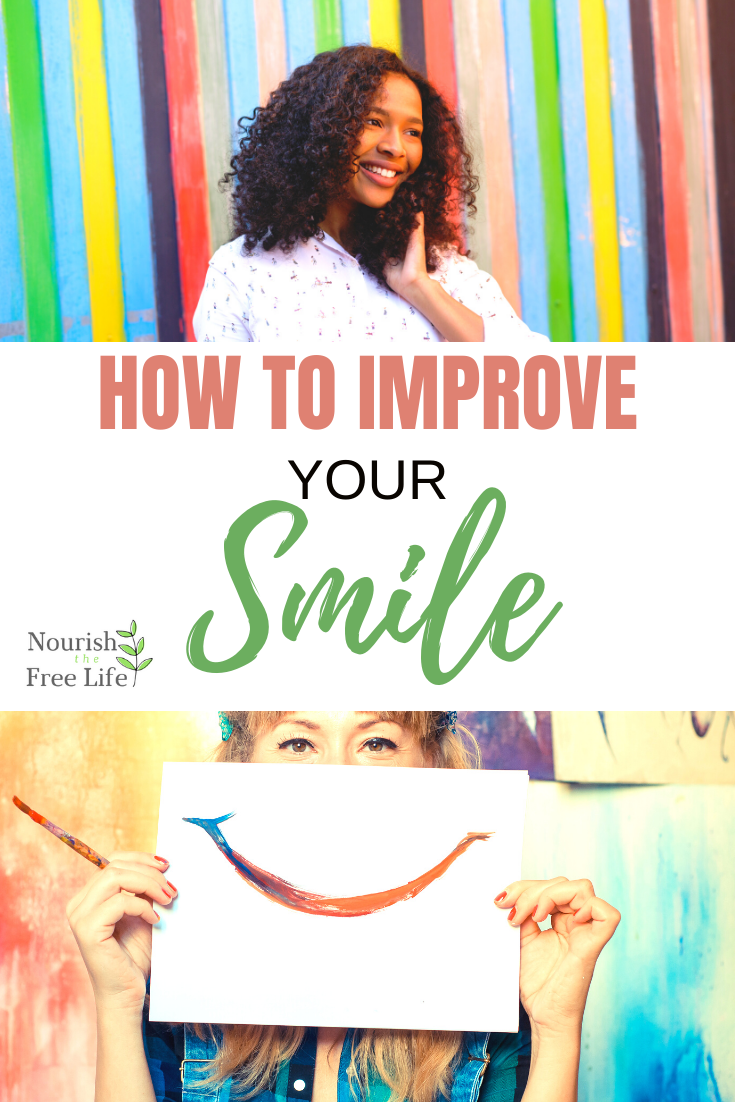 From Frown To Fantastic How To Improve Your Smile Nourish The Free Life How To Smile Better Your Smile How To Gain Confidence
