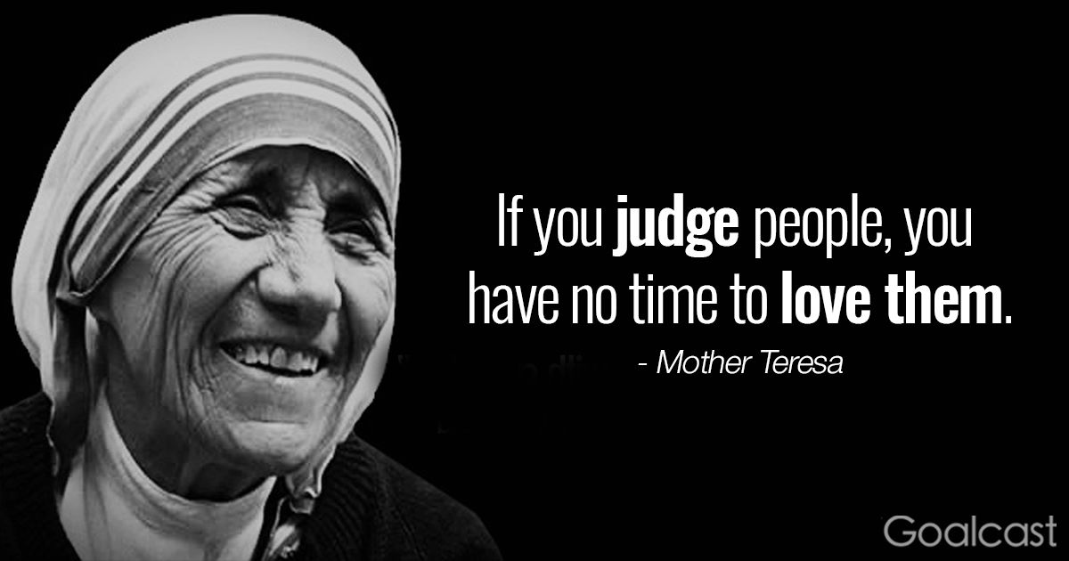 Mother Teresa Quotes Mother Teresa Quotes  If You Judge People You Have No Time To Love