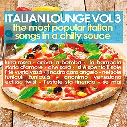 VA - Italian Lounge, Vol. 3: The Most Popular Italian Songs in a Chilly Sauce (2014)