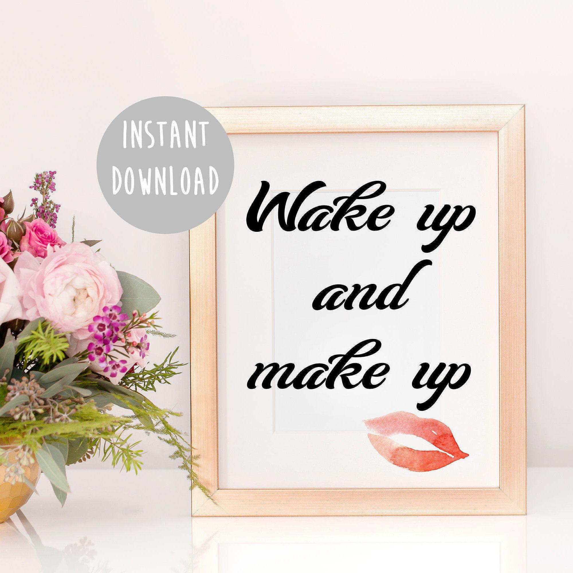 wake up and makeup makeup print makeup wall art fashion print