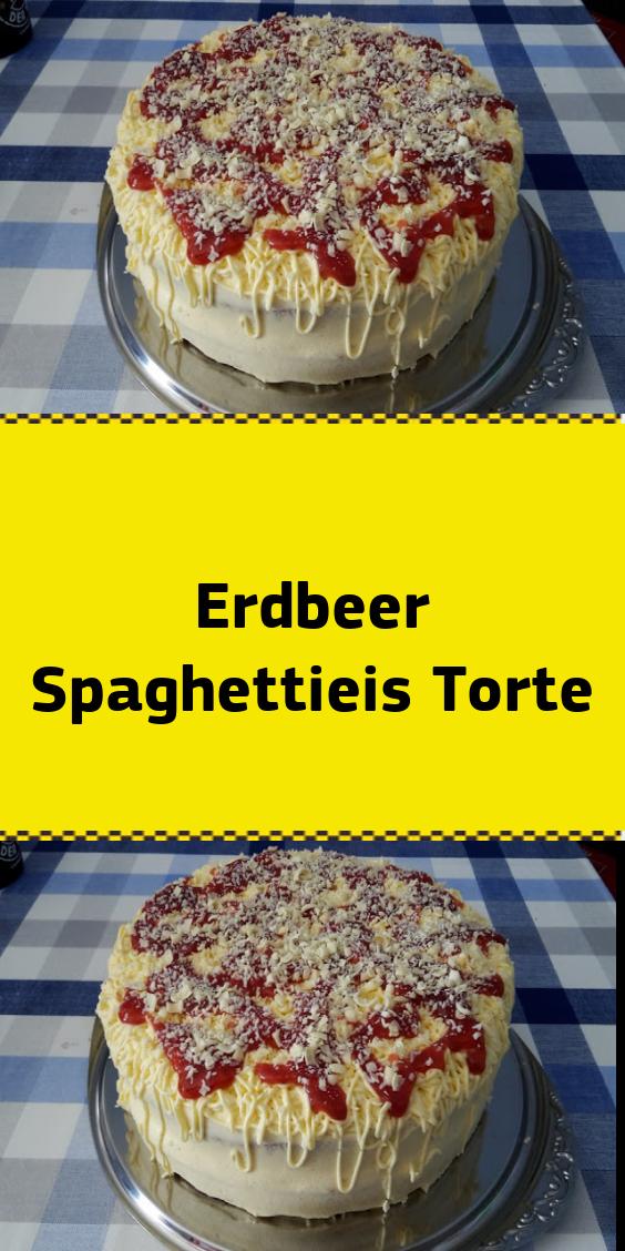 Erdbeer Spaghettieis Torte Leckere Torten Leckere Torten Rezepte Erdbeerkuchen Rezept