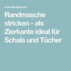 Photo of Randmasche stricken – als Zierkante ideal für Schals und Tücher